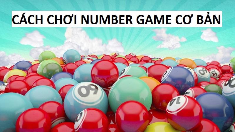 Cách chơi Number Game cơ bản cho người mới